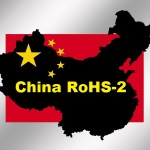 China RoHS Gets Its Recast: What You Need to Know About China RoHS-2