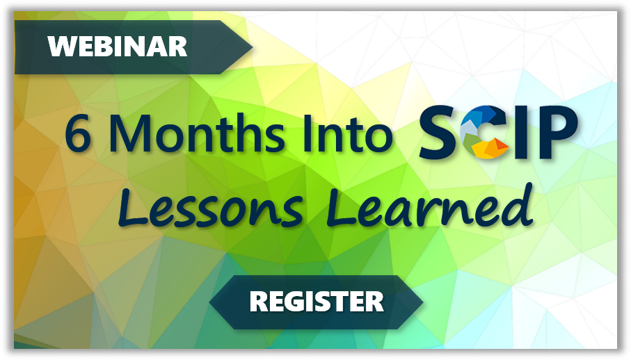 6 Months Into SCIP: Lessons Learned Webinar